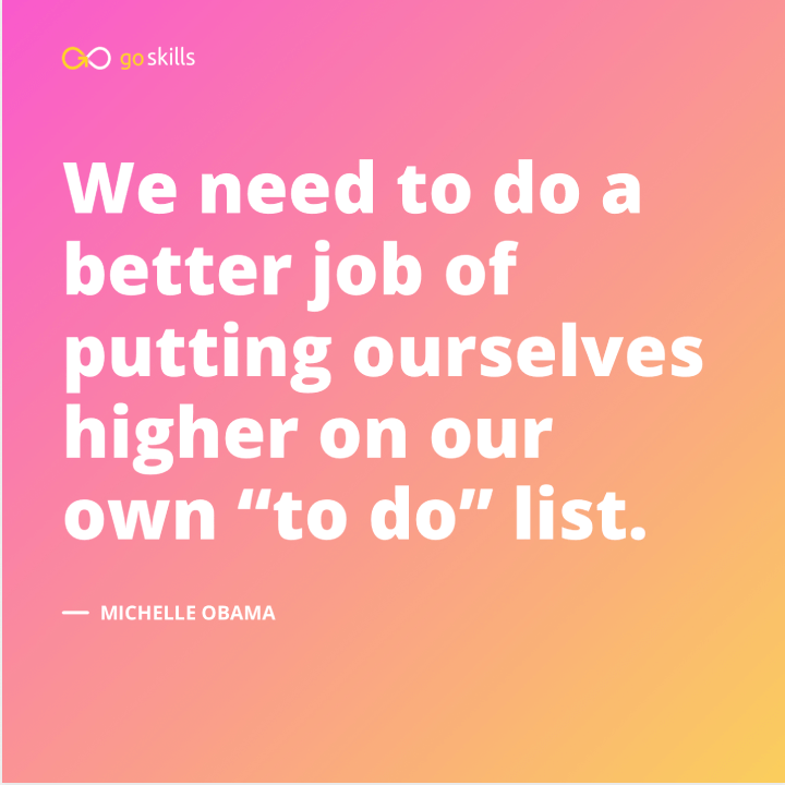 We need to do a better job of putting ourselves higher on our own 'to do' list.