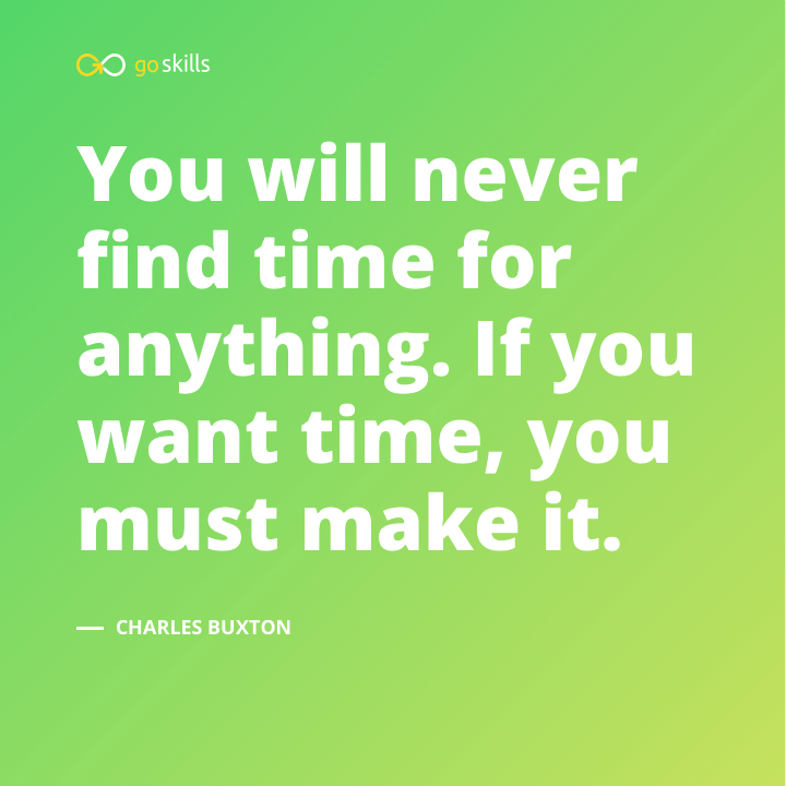 You will never find time for anything. If you want time, you must make it.