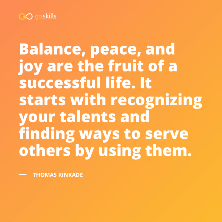 Balance, peace, and joy are the fruit of a successful life.