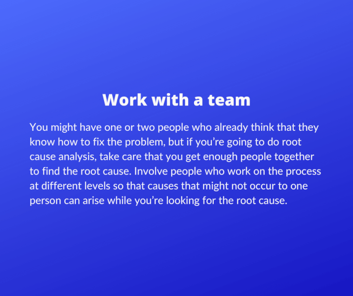 5 Whys - Work with a team